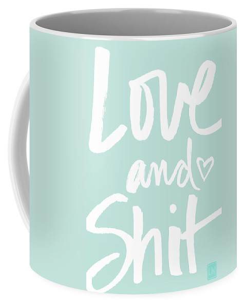 Greeting Card Coffee Mug featuring the mixed media Love And Shit -greeting Card by Linda Woods