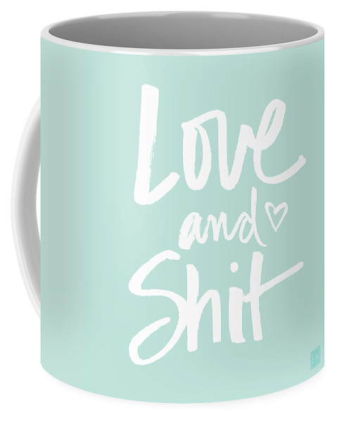 Love Coffee Mug featuring the digital art Love And Shit by Linda Woods