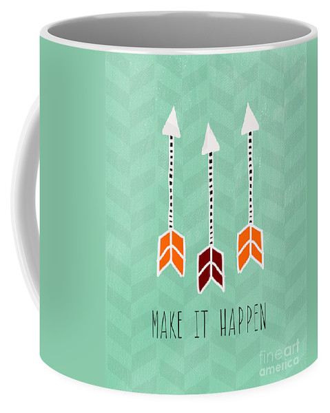 Arrow Coffee Mug featuring the mixed media Make It Happen by Linda Woods