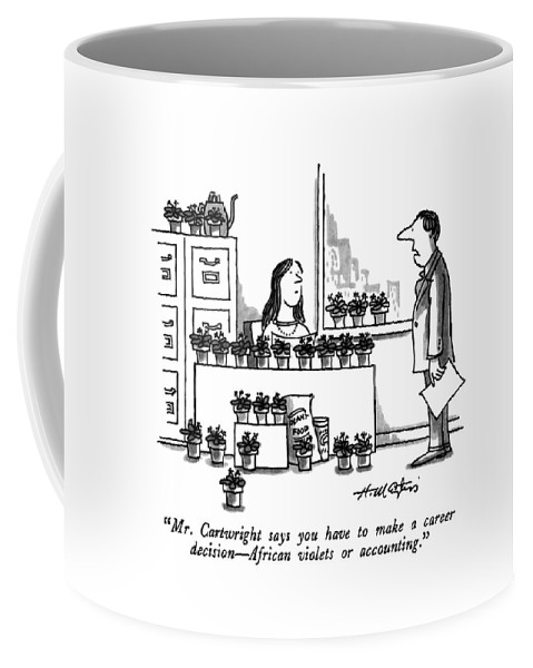 Bussiness Coffee Mug featuring the drawing Mr. Cartwright Says You Have To Make A Career by Henry Martin