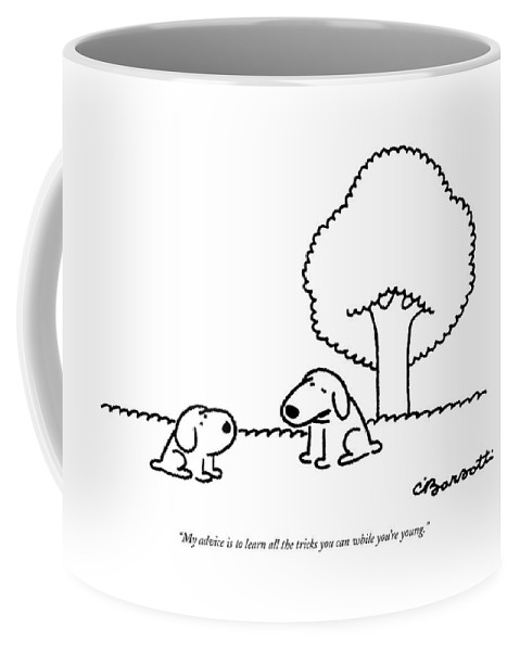 (older Dog Gives Advice To A Younger Dog.) Animals Coffee Mug featuring the drawing My Advice Is To Learn All The Tricks by Charles Barsotti