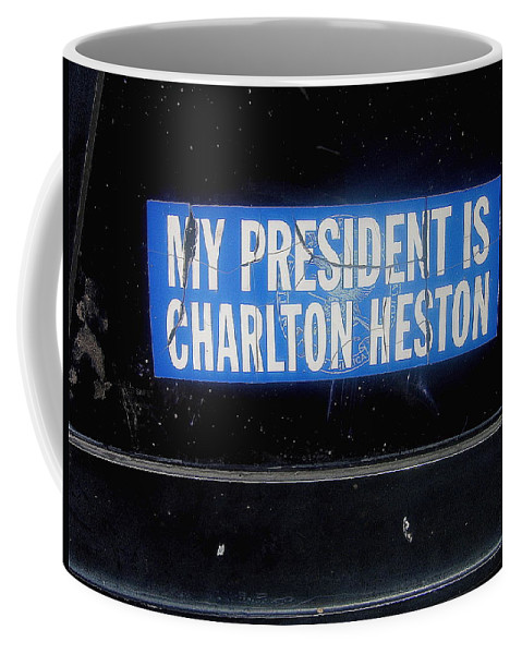 My President Is Charlton Heston Decal Vehicle Window Black Canyon City Arizona 2004 Coffee Mug featuring the photograph My President Is Charlton Heston Decal Vehicle Window Black Canyon City Arizona 2004 by David Lee Guss