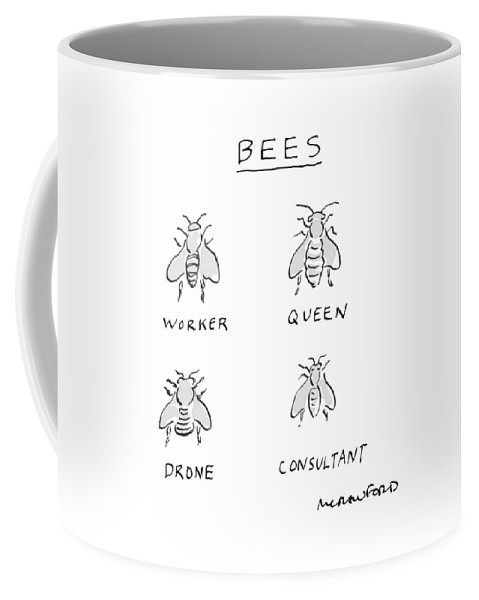Bees: Worker Queen Drone Consultant Coffee Mug featuring the drawing New Yorker July 25th, 1983 by Michael Crawford