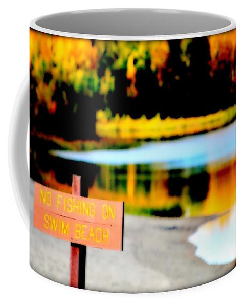 Lake Coffee Mug featuring the photograph No Fishing On Swim Beach by Kathy Sampson
