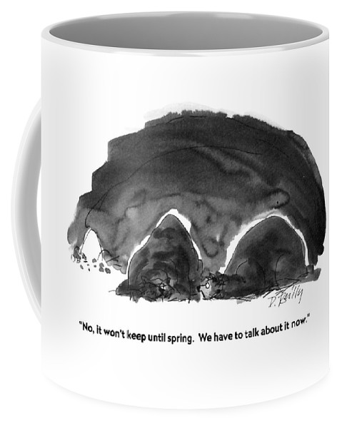 Animals Coffee Mug featuring the drawing No, It Won't Keep Until Spring. We Have To Talk by Donald Reilly