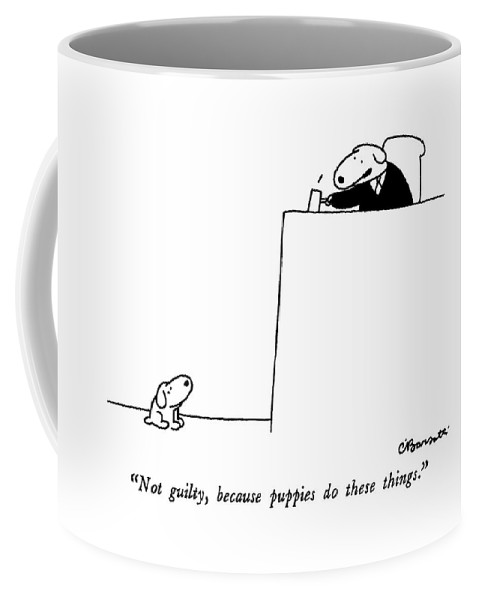 not Guilty Coffee Mug featuring the drawing Not Guilty, Because Puppies Do These Things by Charles Barsotti