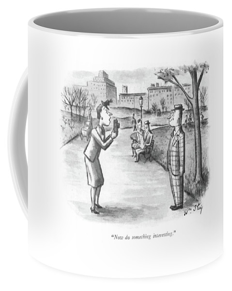 111157 Wst William Steig Wife Trying To Take Candid Snapshot. Bored Boring Camera Candid Exciting Husband Marriage Photo Photograph Photographer Photography Picture Pictures Relationships Snapshot Take Tourists Travelers Trying Wife Worthy Coffee Mug featuring the drawing Now Do Something Interesting by William Steig