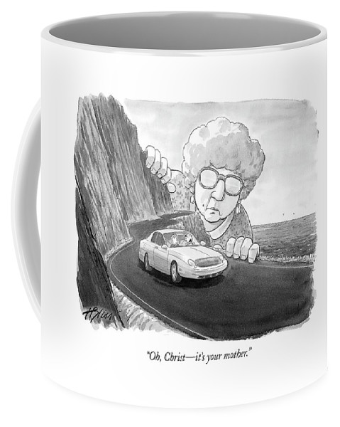 Relationships Problems Marriage Family  (giant Woman Watching Car Drive Down Road.) 120114 Hbl Harry Bliss Coffee Mug featuring the drawing Oh, Christ - It's Your Mother by Harry Bliss