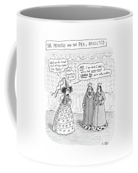 Fictional Characters Fairy Tales  (princes Complains About Thread Count Of Sheets And The Generic Brand Canned Peas Under Her Mattresses.) 120863 Rch Roz Chast Coffee Mug featuring the drawing Princes Complains About Thread Count Of Sheets by Roz Chast