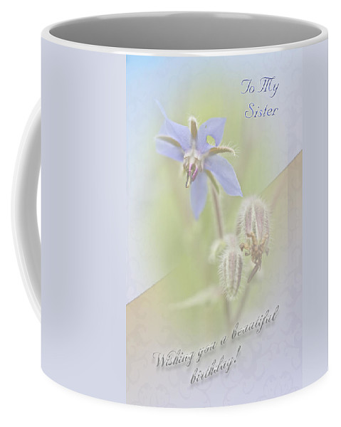 Greeting Coffee Mug featuring the photograph Sister Birthday Greeting Card - Borage - Borage Officinalis by Mother Nature