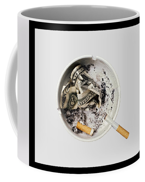 Ashtray Coffee Mug featuring the photograph Smoking Also Kills Your Pocket And Fills The Politicians' by Juan Carlos Ferro Duque