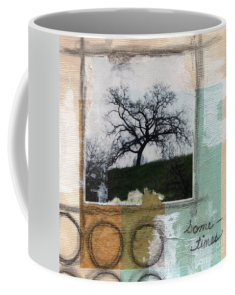 Tree Coffee Mug featuring the mixed media Sometimes by Linda Woods