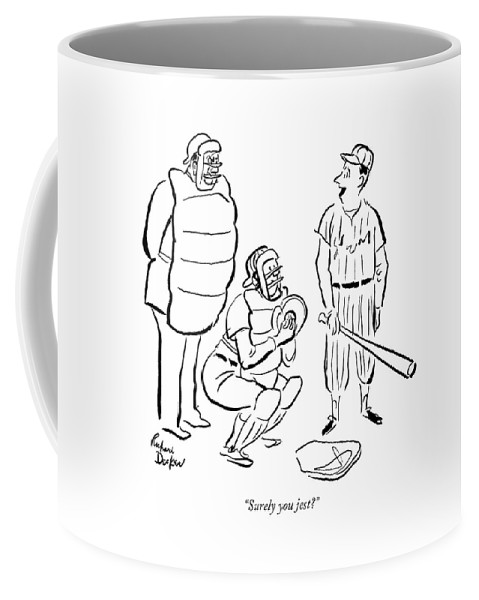 (baseball Batter At Plate To Umpire.) Sports Coffee Mug featuring the drawing Surely You Jest? by Richard Decker