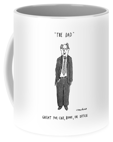 Relationships Coffee Mug featuring the drawing The Dad Great For Car by Michael Crawford