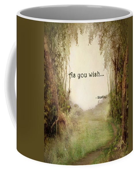 Wright Coffee Mug featuring the digital art The Princess Bride - As You Wish by Paulette B Wright
