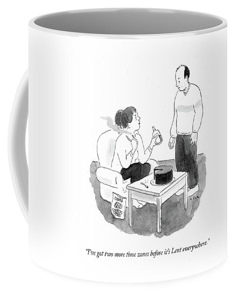 Two More Time Zones Before It's Lent Everywhere Coffee Mug