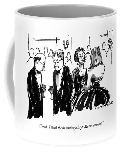 One Man To Another At A Cocktail Party. Their Wives Are Standing Beside Them Coffee Mug featuring the drawing Uh-oh. I Think They're Having A Bryn Mawr Moment by Michael Crawford