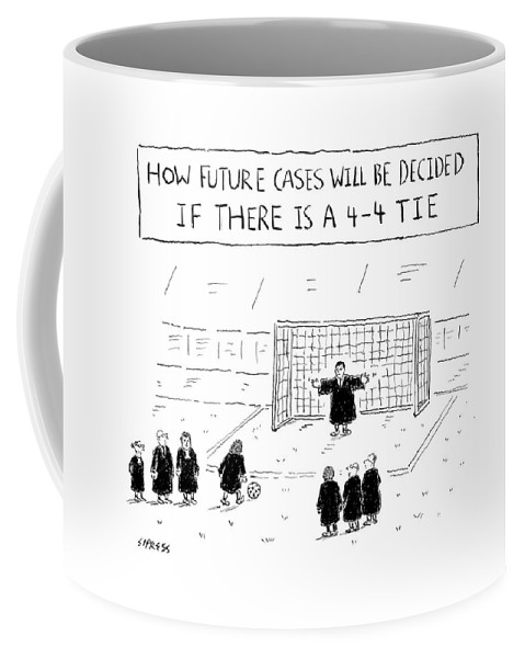 Title: How Future Cases Will Be Decided If There Is A 4-4 Tie Soccer Coffee Mug featuring the drawing New Yorker August 22nd, 2016 by David Sipress