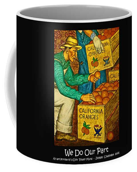 Coit Tower Mural Coffee Mug featuring the digital art We Do Our Part by Joseph Coulombe