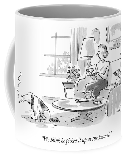 (woman Talking To Friend About Dog Who's Smoking A Cigarette) Fitness Coffee Mug featuring the drawing We Think He Picked It Up At The Kennel by Mike Twohy