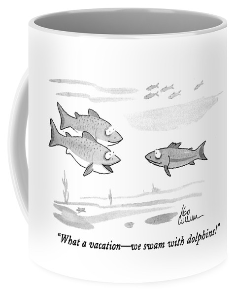 (one Fish Coffee Mug featuring the drawing What A Vacation - We Swam With Dolphins! by Leo Cullum