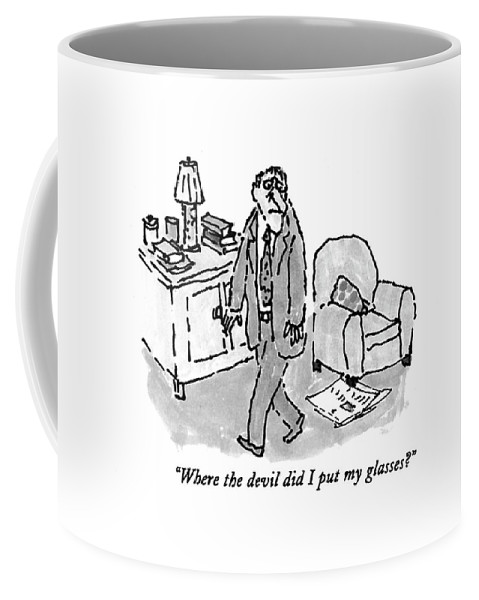 where the devil did i put my glasses coffee mug for sale by william