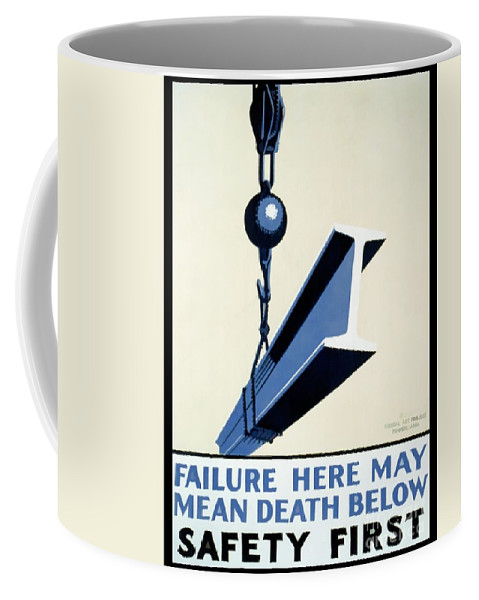 Wpa Coffee Mug featuring the photograph Wpa Vintage Safety First by Edward Fielding