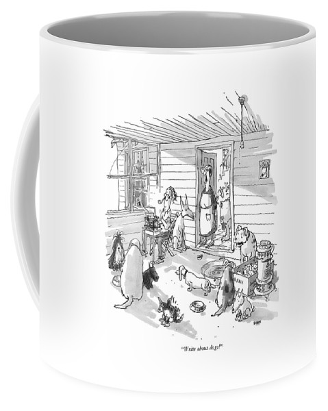 (woman To Man At Typewriter In A Dumpy House Filled With Dogs.) Writers Coffee Mug featuring the drawing Write About Dogs! by George Booth
