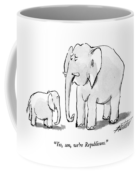 Elephant To His Son. Animals Coffee Mug featuring the drawing Yes, Son, We're Republicans by Mischa Richter
