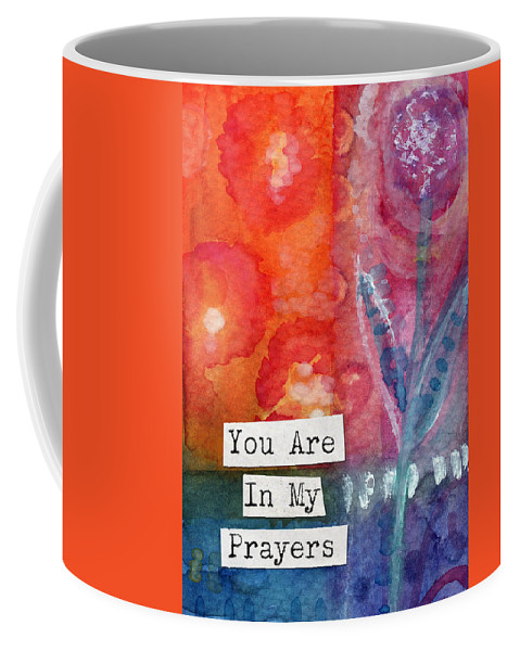 You Are In My Prayers Coffee Mug featuring the painting You Are In My Prayers- Watercolor Art Card by Linda Woods