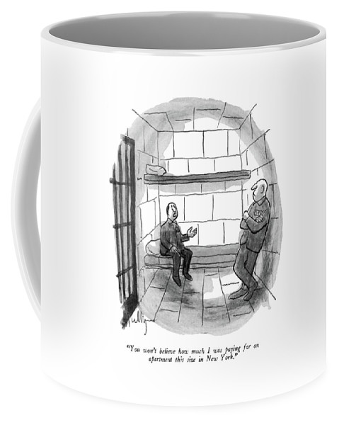 Prisoner To Cellmate.  Criminals Jail Prison Prisoners Inmate Crime Sentence Cell Prisons Jails Real Estate Regional Urban New York City Nyc Manhattan Neighborhoods 68107 Jmu James Mulligan Coffee Mug featuring the drawing You Won' T Believe How Much I Was Paying For An by James Mulligan