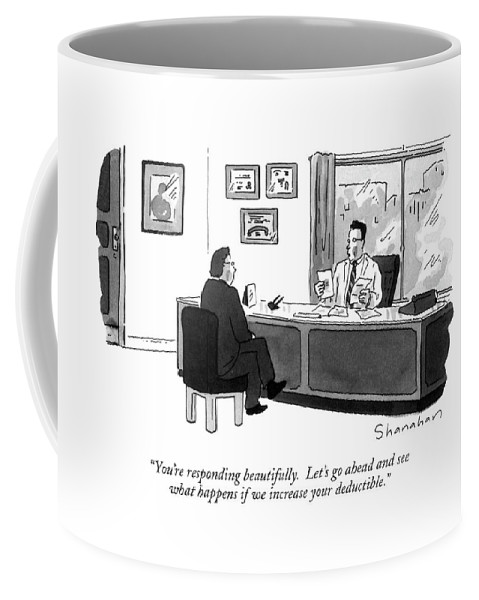 Doctor To Patient In His Office. Health Coffee Mug featuring the drawing You're Responding Beautifully. Let's Go Ahead by Danny Shanahan