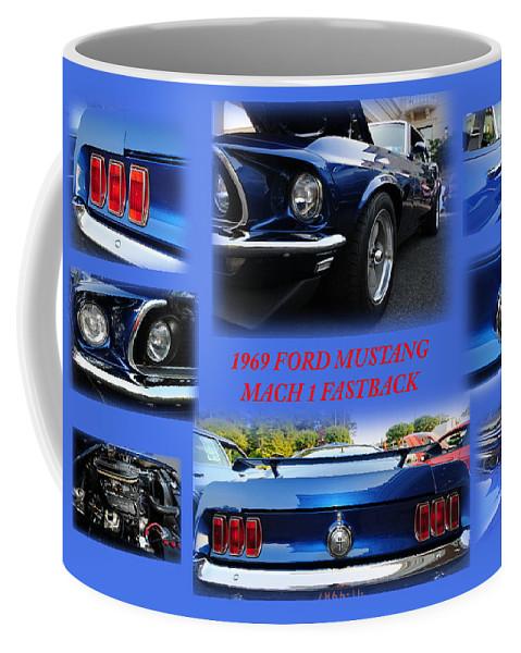 1969 Ford Mustang Mach 1 Fastback Coffee Mug featuring the photograph 1969 Ford Mustang Mach 1 Fastback by Paul Ward