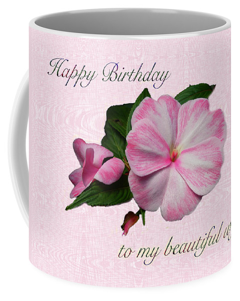 Birthday Coffee Mug featuring the photograph Wife Birthday Greeting Card - Pink Impatiens Blossom by Mother Nature