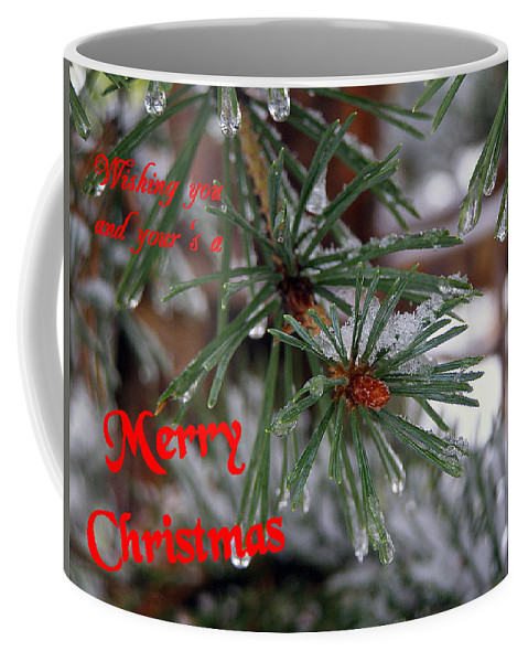 Christmas Cards Coffee Mug featuring the photograph Wishing You And Yours A Merry Christmas by DeeLon Merritt
