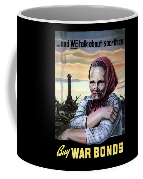 Wwii Coffee Mug featuring the painting Buy War Bonds by War Is Hell Store