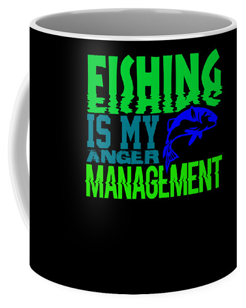 Go-jump-in-the-lake Coffee Mug featuring the digital art Fishing Is My Anger Management 1 by Kaylin Watchorn