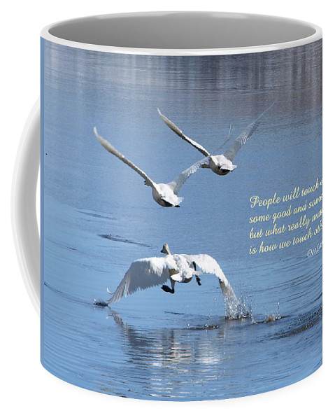 Birds Coffee Mug featuring the photograph People Will Touch Our Lives... by DeeLon Merritt