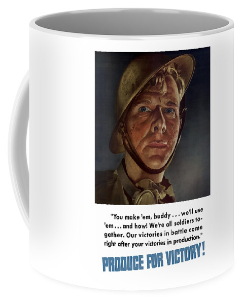 Soldier Coffee Mug featuring the painting Produce For Victory by War Is Hell Store