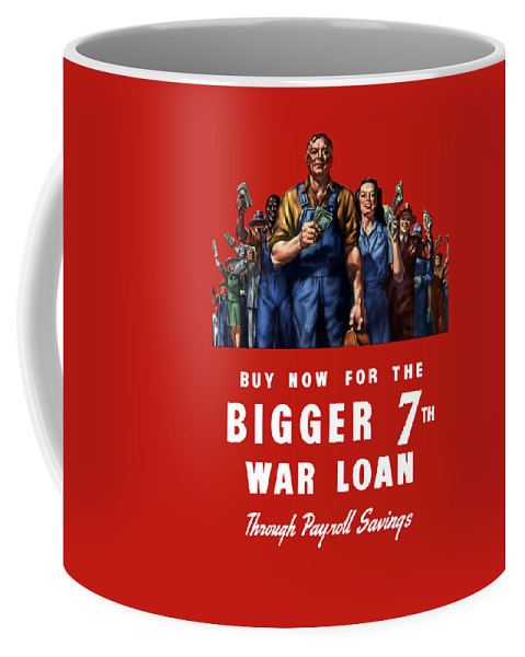 War Bonds Coffee Mug featuring the painting 7th War Loan - Ww2 by War Is Hell Store