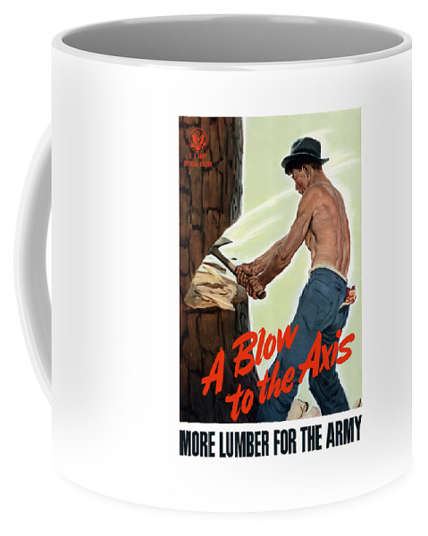Lumberjack Coffee Mug featuring the painting A Blow To The Axis - Ww2 by War Is Hell Store