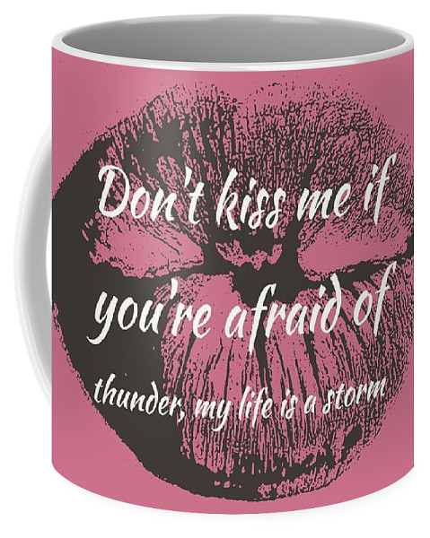 Don't Kiss Me If You're Afraid Of The Thunder Coffee Mug featuring the photograph Afraid Of Thunder by Karen Cross