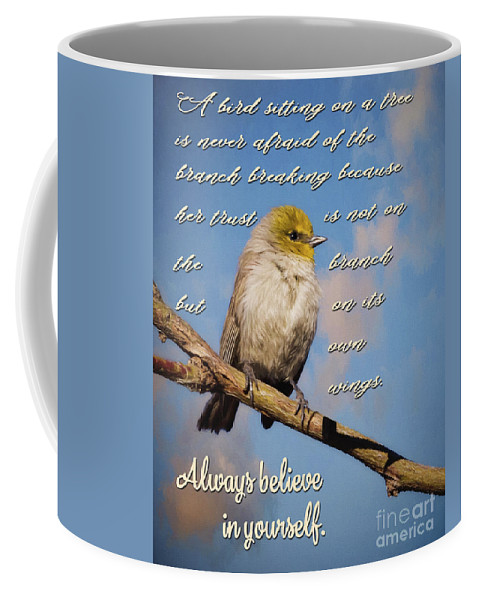 Always Believe In Yourself Coffee Mug featuring the photograph Always Believe In Yourself by Priscilla Burgers