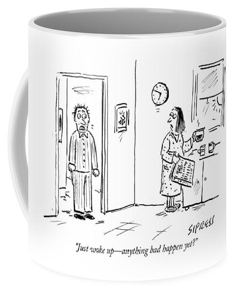 Anything bad happen yet Coffee Mug