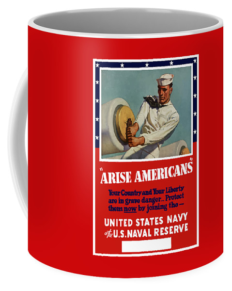 Navy Coffee Mug featuring the painting Arise Americans Join The Navy by War Is Hell Store