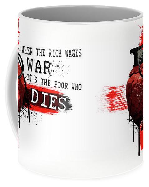 Trash Polka Coffee Mug featuring the digital art When The Rich Wages War... by Nicklas Gustafsson