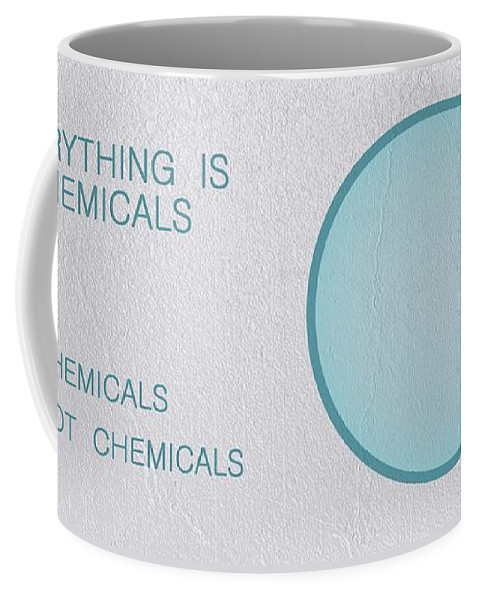 Chemophobia Coffee Mug featuring the digital art Everything Is Chemicals by Ivana Westin