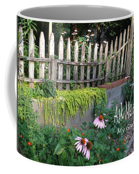Yard Art Coffee Mug featuring the photograph Ask Me About My Garden by Shirley Sykes Bracken