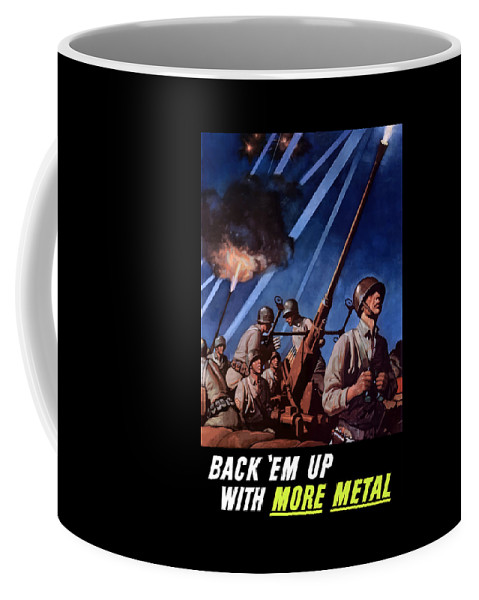 Conservation Coffee Mug featuring the painting Back 'em Up With More Metal by War Is Hell Store