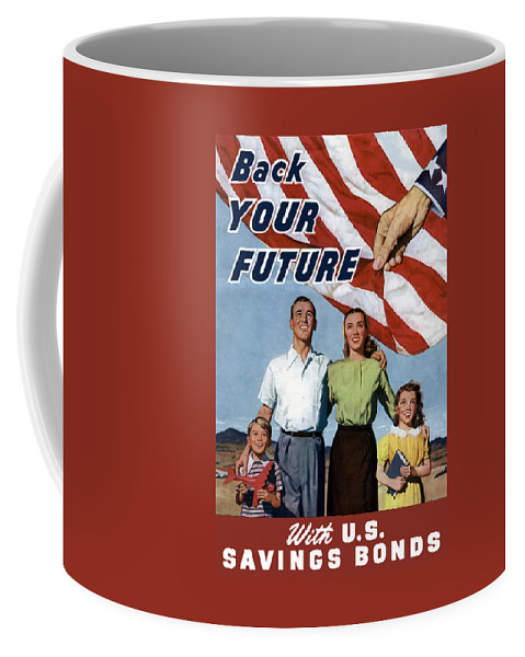American Flag Coffee Mug featuring the painting Back Your Future With Us Savings Bonds by War Is Hell Store